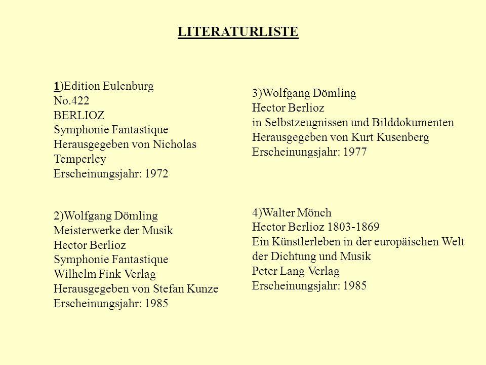 LITERATURLISTE 1)Edition Eulenburg No.422 BERLIOZ Symphonie Fantastique Herausgegeben von Nicholas.