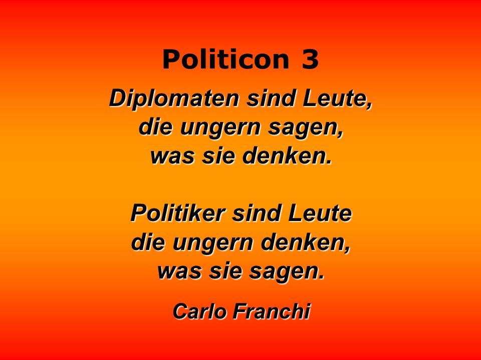Diplomaten sind Leute, die ungern sagen, was sie denken.