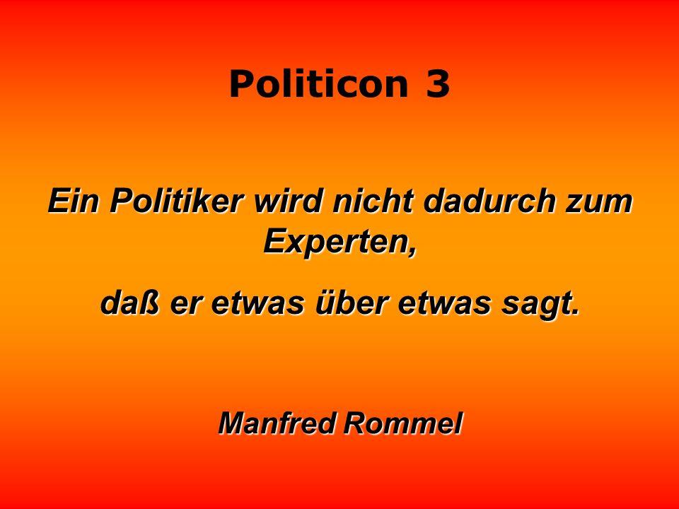 Ein Politiker wird nicht dadurch zum Experten,