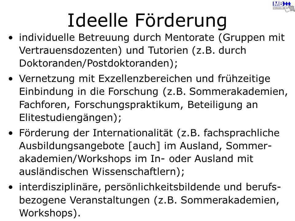 Ideelle Förderungindividuelle Betreuung durch Mentorate (Gruppen mit Vertrauensdozenten) und Tutorien (z.B. durch Doktoranden/Postdoktoranden);
