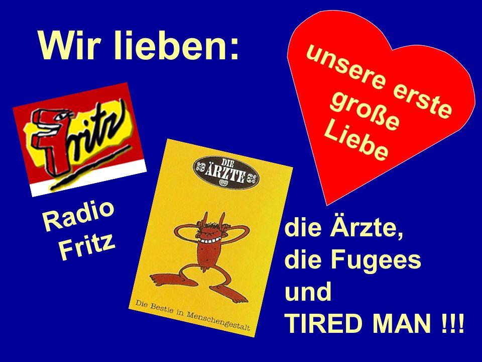 Wir lieben: unsere erste große Liebe Radio Fritz die Ärzte, die Fugees