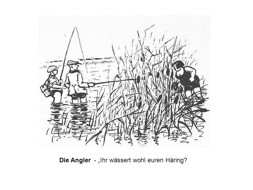 """Die Angler - """"Ihr wässert wohl euren Häring"""