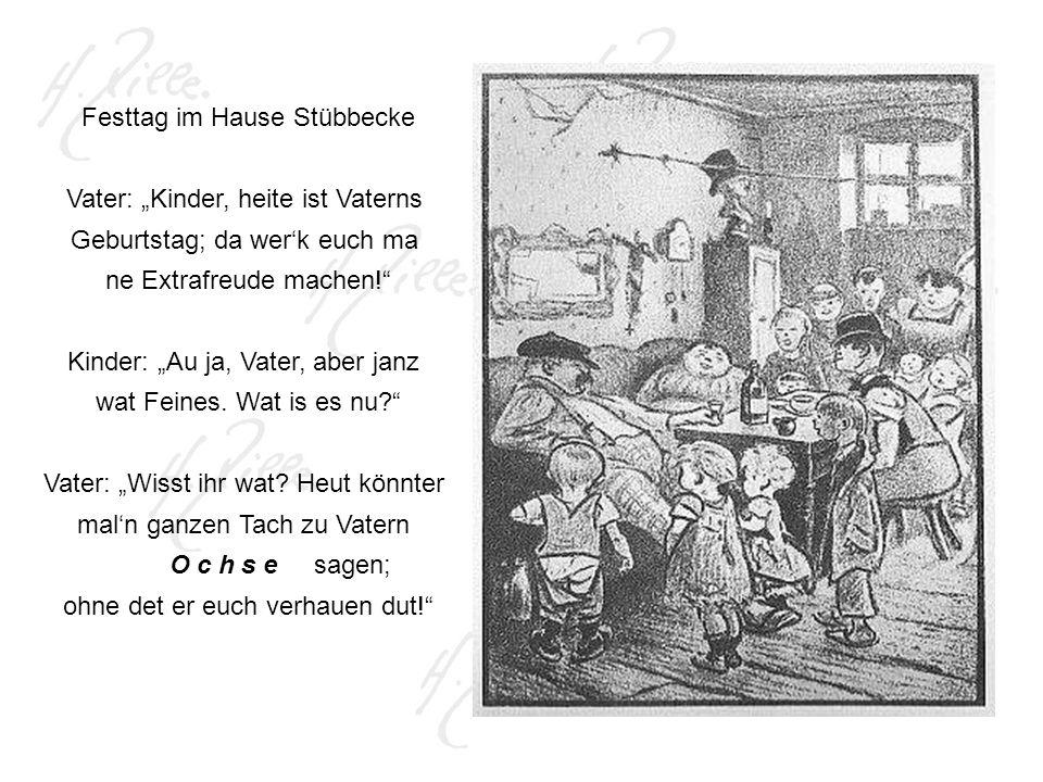 """Festtag im Hause Stübbecke Vater: """"Kinder, heite ist Vaterns"""