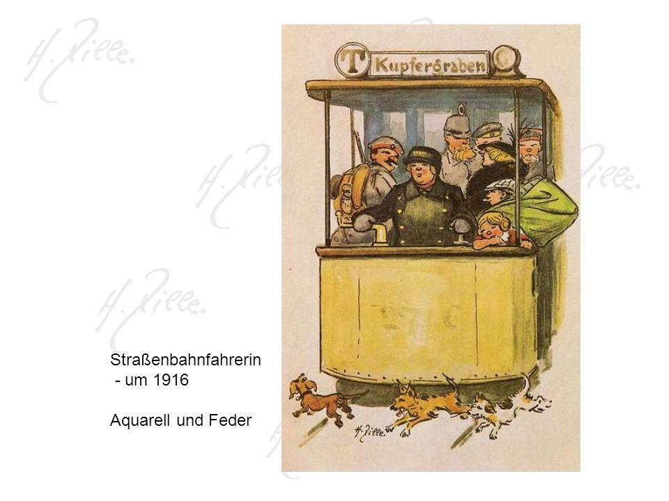 Straßenbahnfahrerin - um 1916 Aquarell und Feder