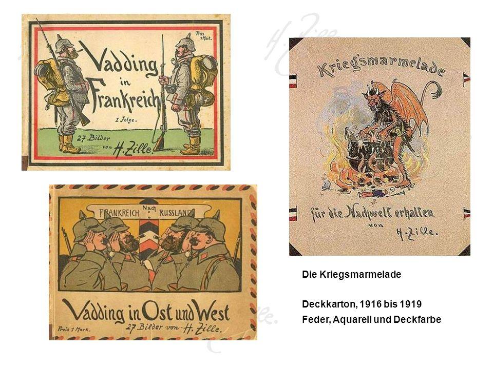 Die Kriegsmarmelade Deckkarton, 1916 bis 1919 Feder, Aquarell und Deckfarbe