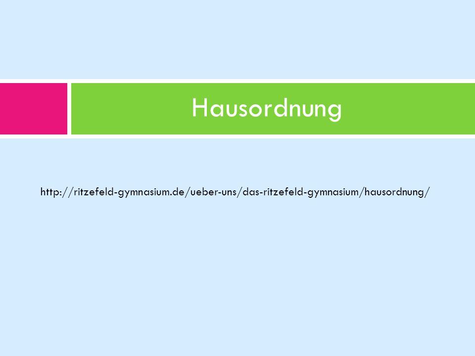 Hausordnung http://ritzefeld-gymnasium.de/ueber-uns/das-ritzefeld-gymnasium/hausordnung/