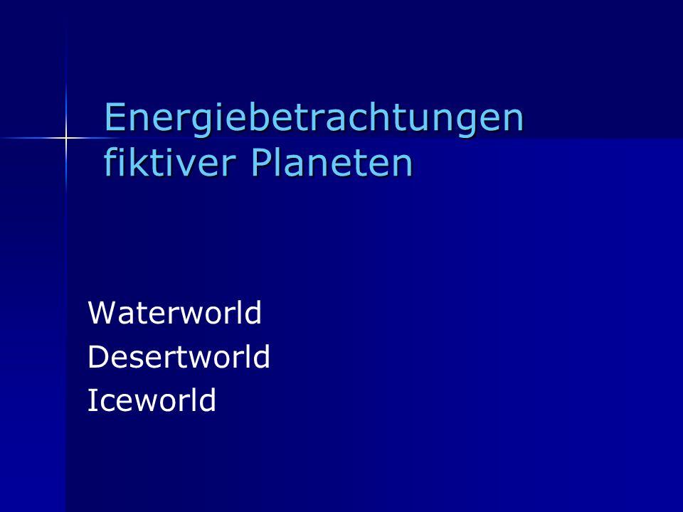Energiebetrachtungen fiktiver Planeten