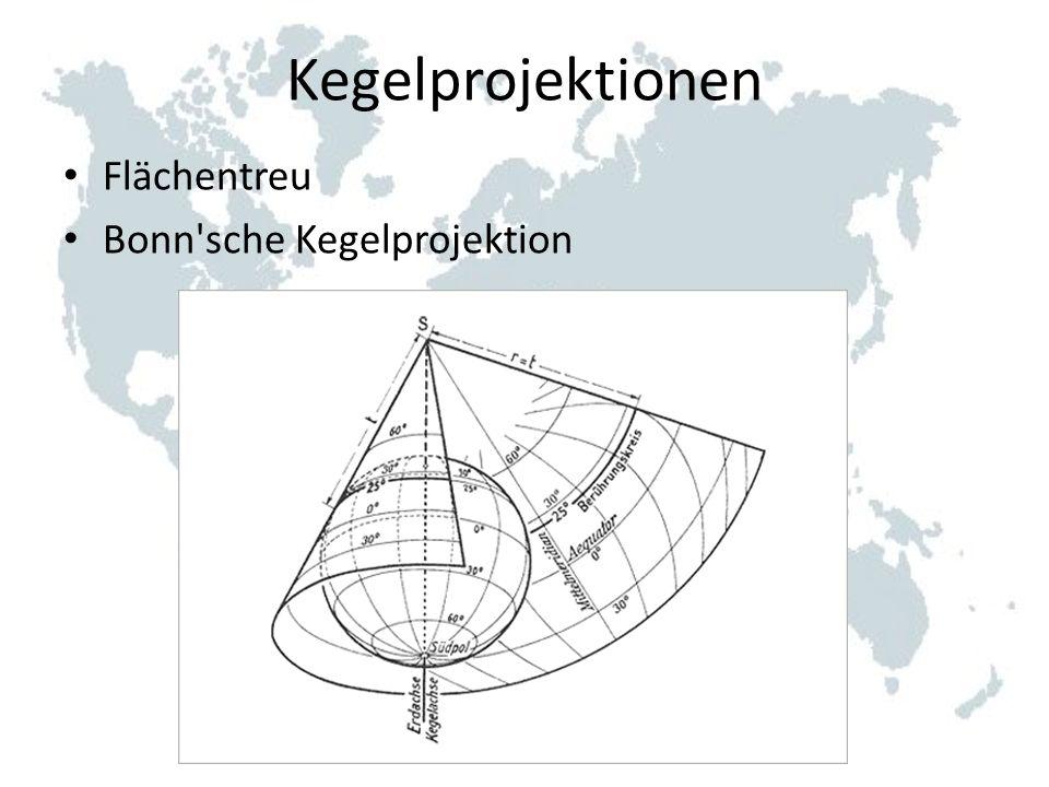 Kegelprojektionen Flächentreu Bonn sche Kegelprojektion