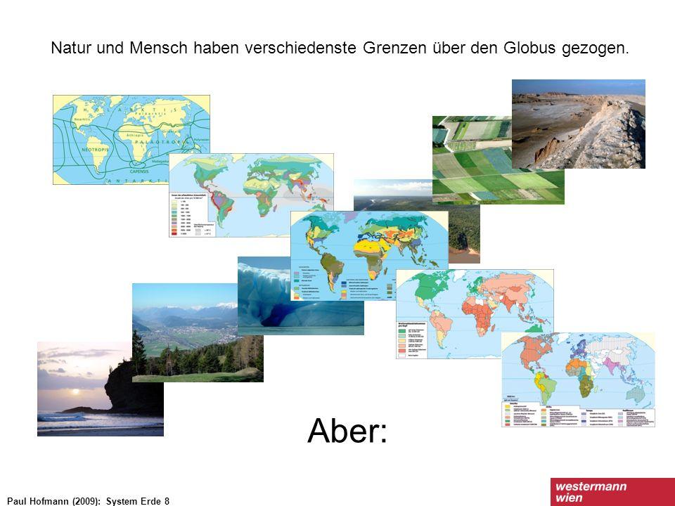 Natur und Mensch haben verschiedenste Grenzen über den Globus gezogen.