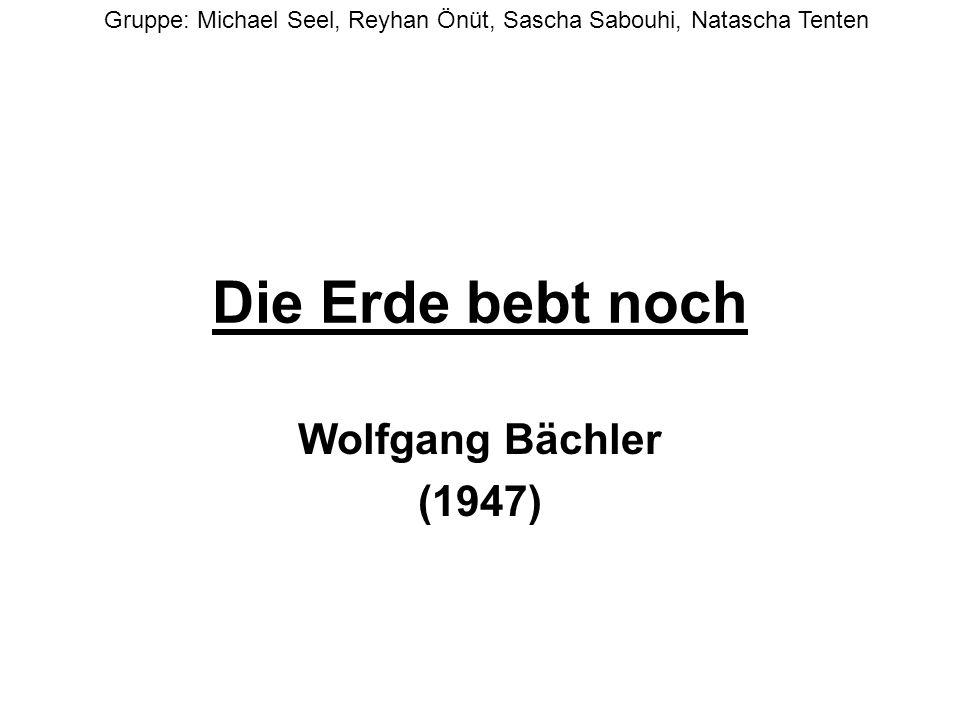 Die Erde bebt noch Wolfgang Bächler (1947)