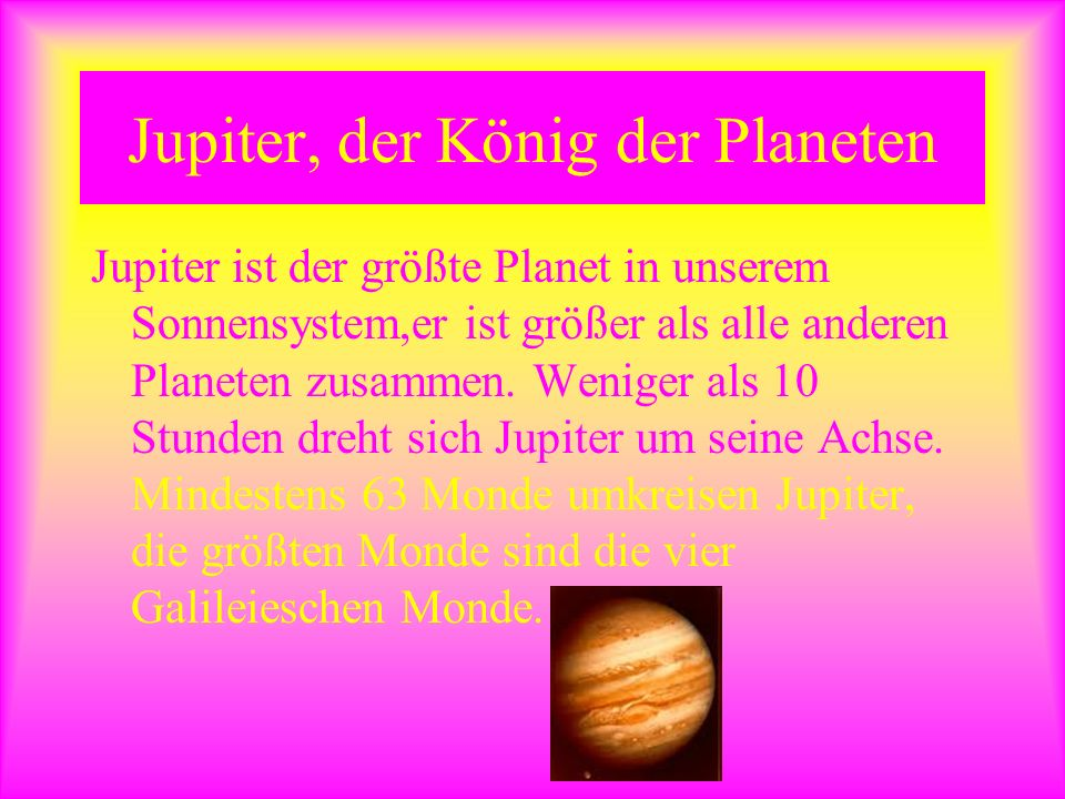 Jupiter, der König der Planeten