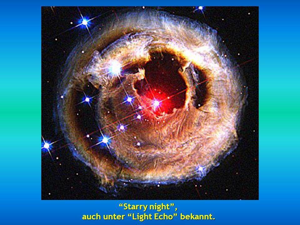Starry night , auch unter Light Echo bekannt.