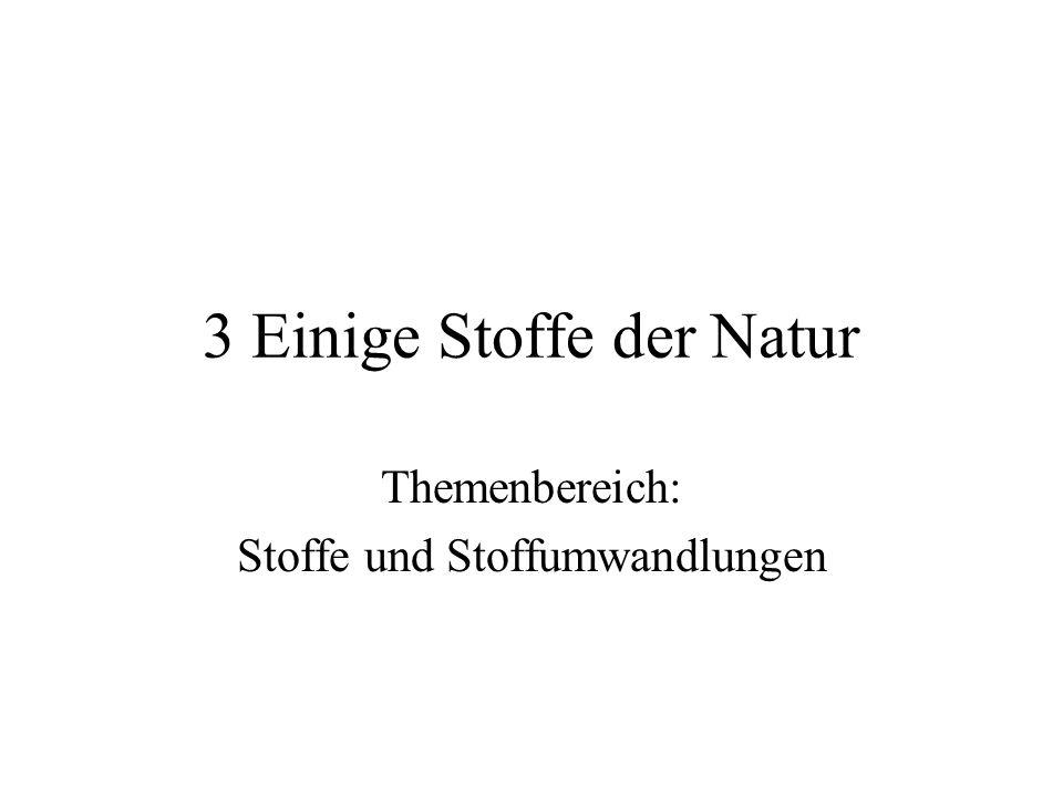 3 Einige Stoffe der Natur