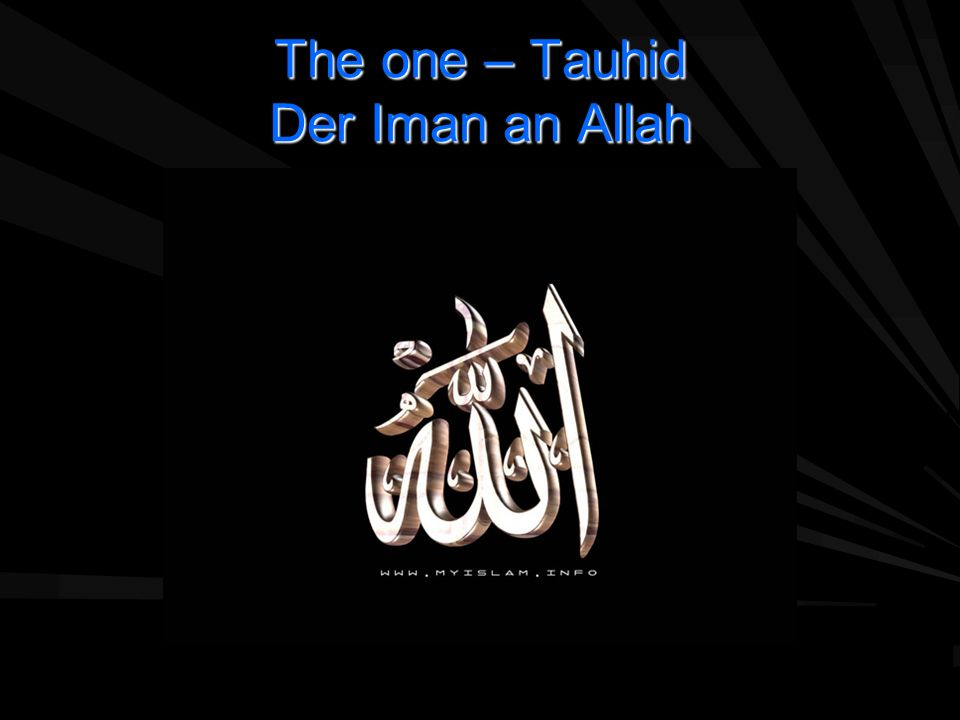 The one – Tauhid Der Iman an Allah
