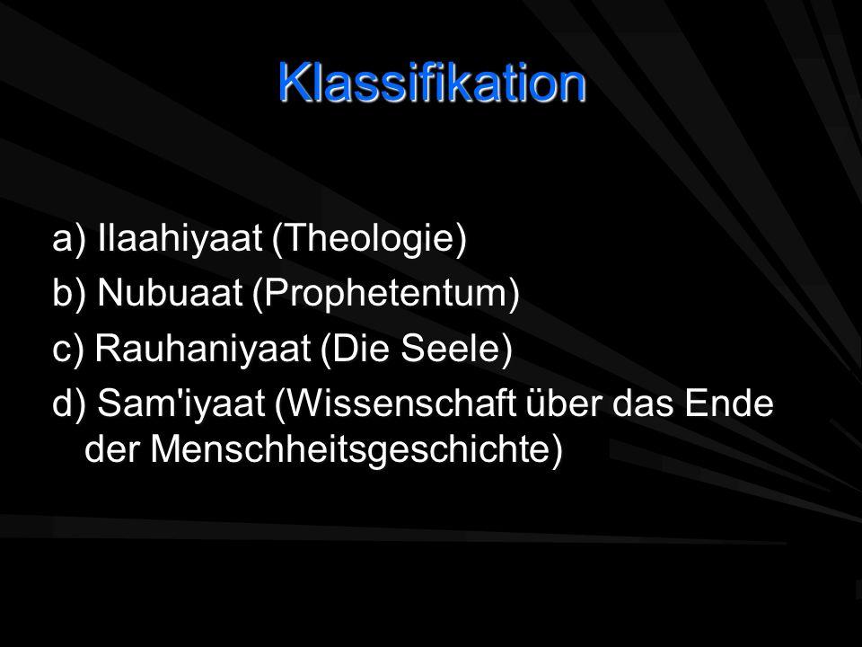 Klassifikation a) Ilaahiyaat (Theologie) b) Nubuaat (Prophetentum)