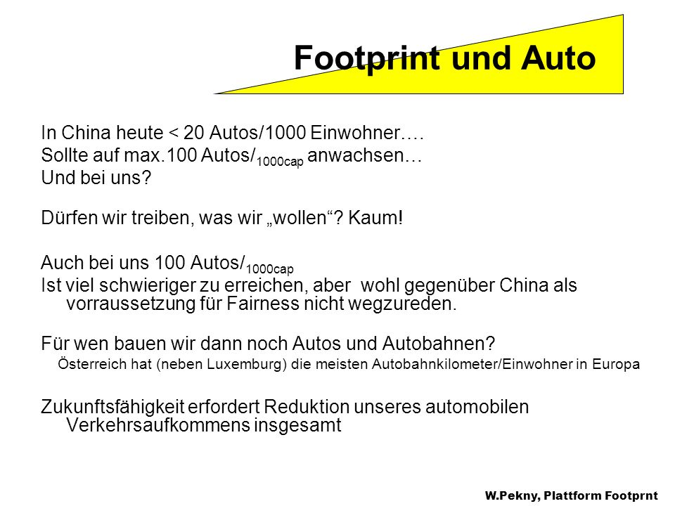 Footprint und Auto In China heute < 20 Autos/1000 Einwohner….