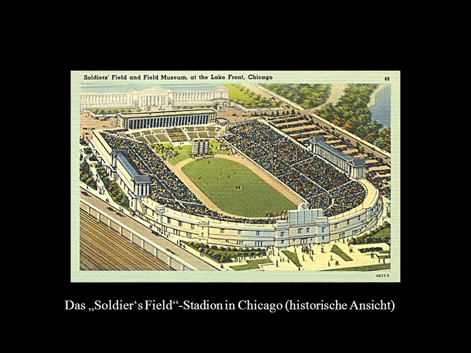 "Das ""Soldier's Field -Stadion in Chicago (historische Ansicht)"