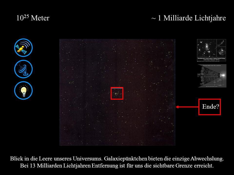 ~ 1 Milliarde Lichtjahre