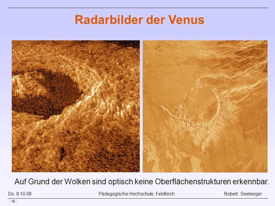Radarbilder der Venus Auf Grund der Wolken sind optisch keine Oberflächenstrukturen erkennbar.