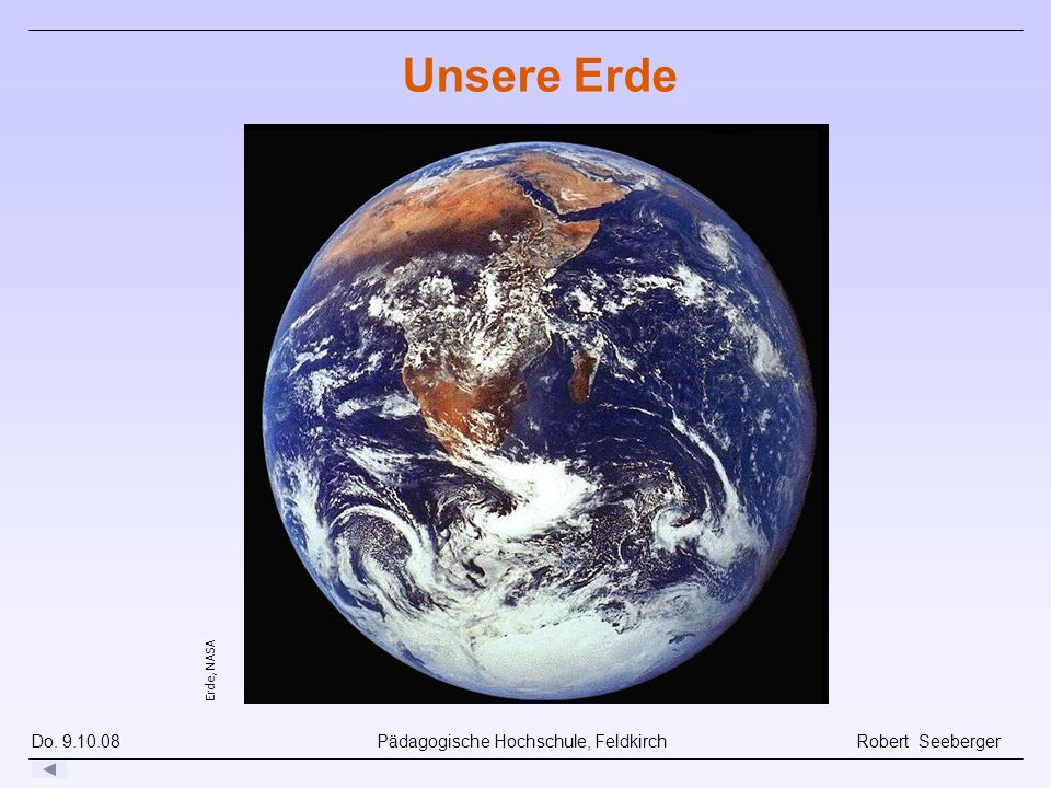 Unsere Erde Entfernung: 1 AE = 8,32 Lichtminuten