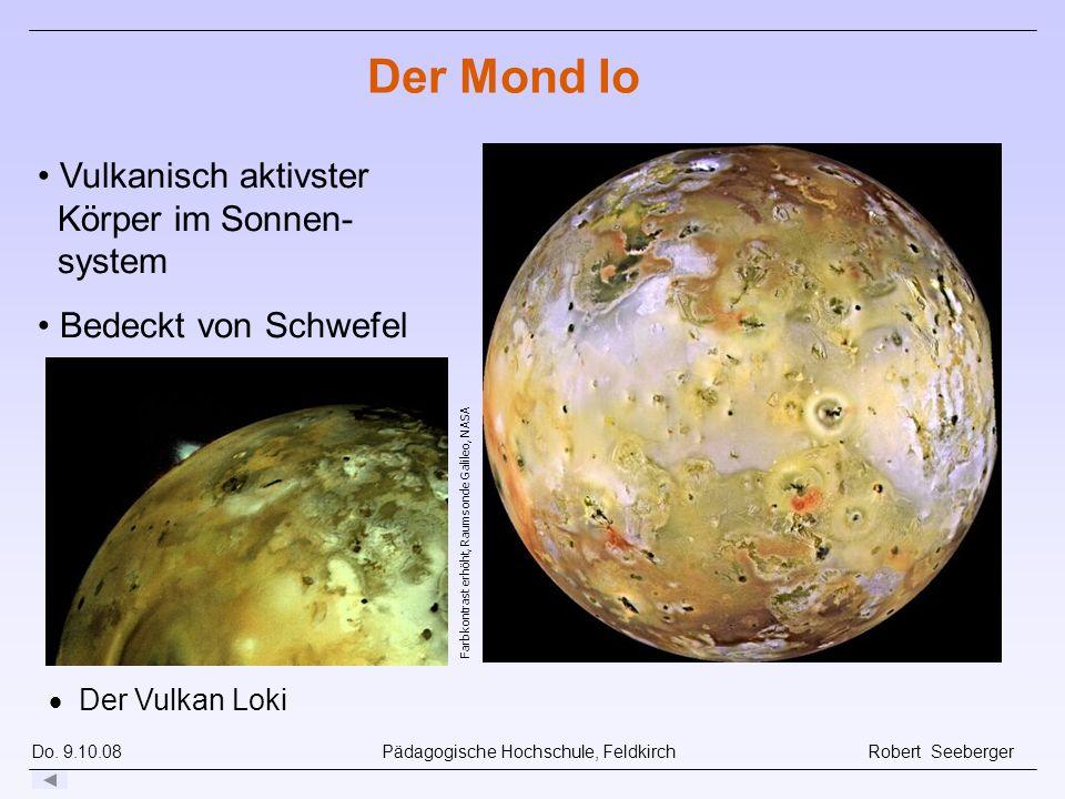 Der Mond Io Vulkanisch aktivster Körper im Sonnen- system