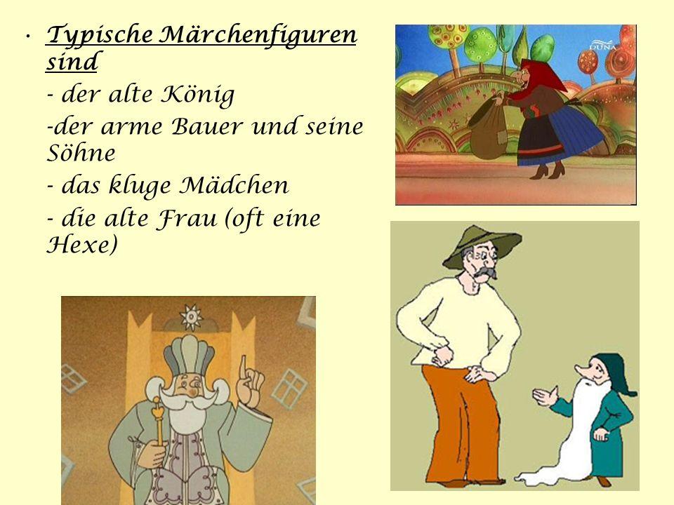 Typische Märchenfiguren sind