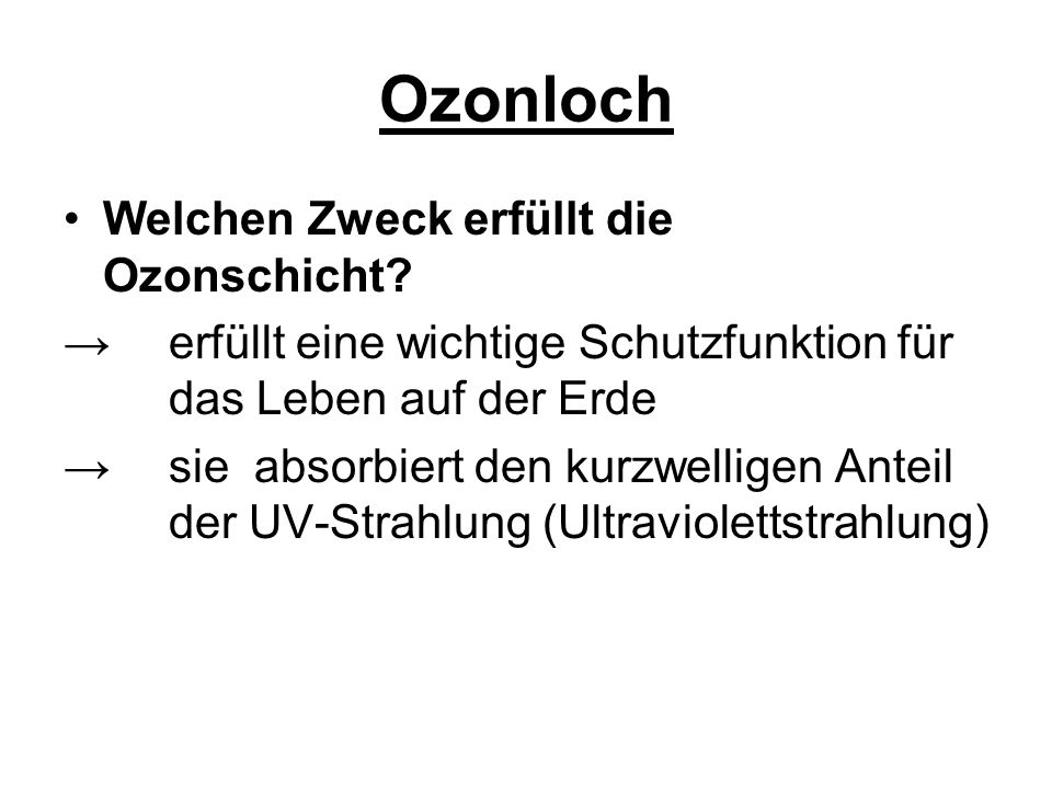 Ozonloch Welchen Zweck erfüllt die Ozonschicht