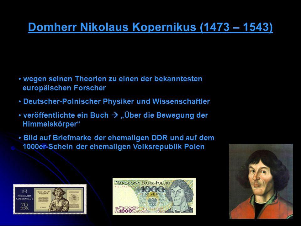 Domherr Nikolaus Kopernikus (1473 – 1543)