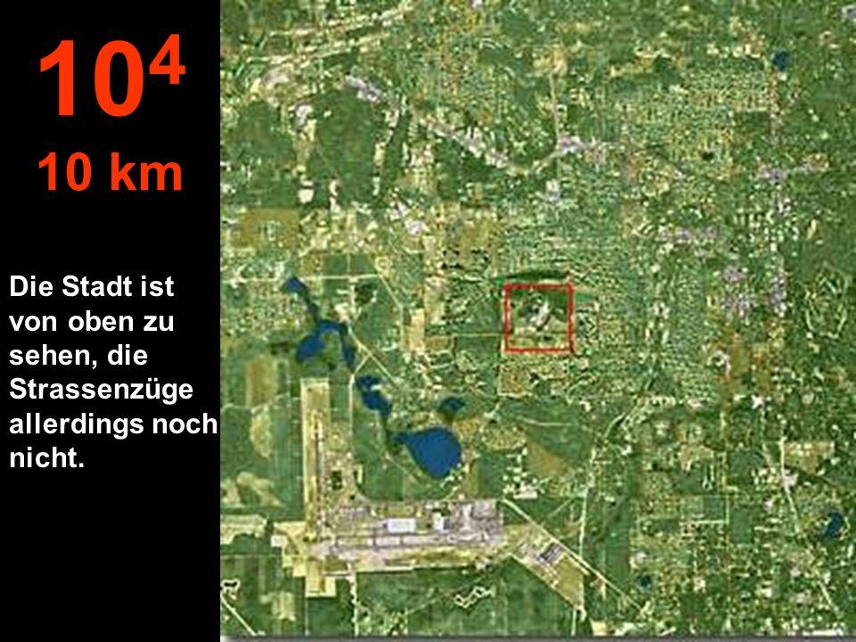 104 10 km Die Stadt ist von oben zu sehen, die Strassenzüge allerdings noch nicht.