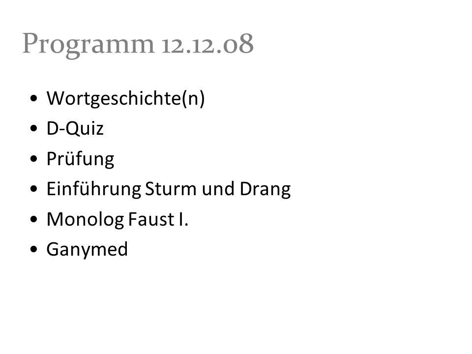 Programm 12.12.08 Wortgeschichte(n) D-Quiz Prüfung