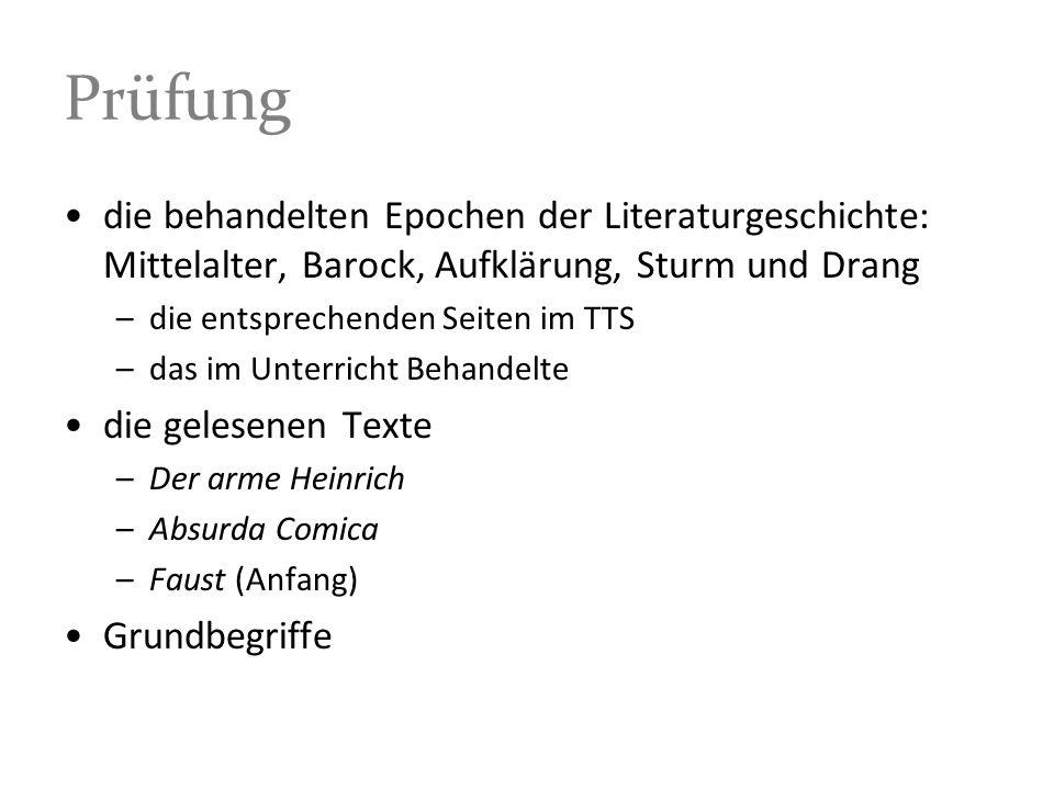 Prüfungdie behandelten Epochen der Literaturgeschichte: Mittelalter, Barock, Aufklärung, Sturm und Drang.