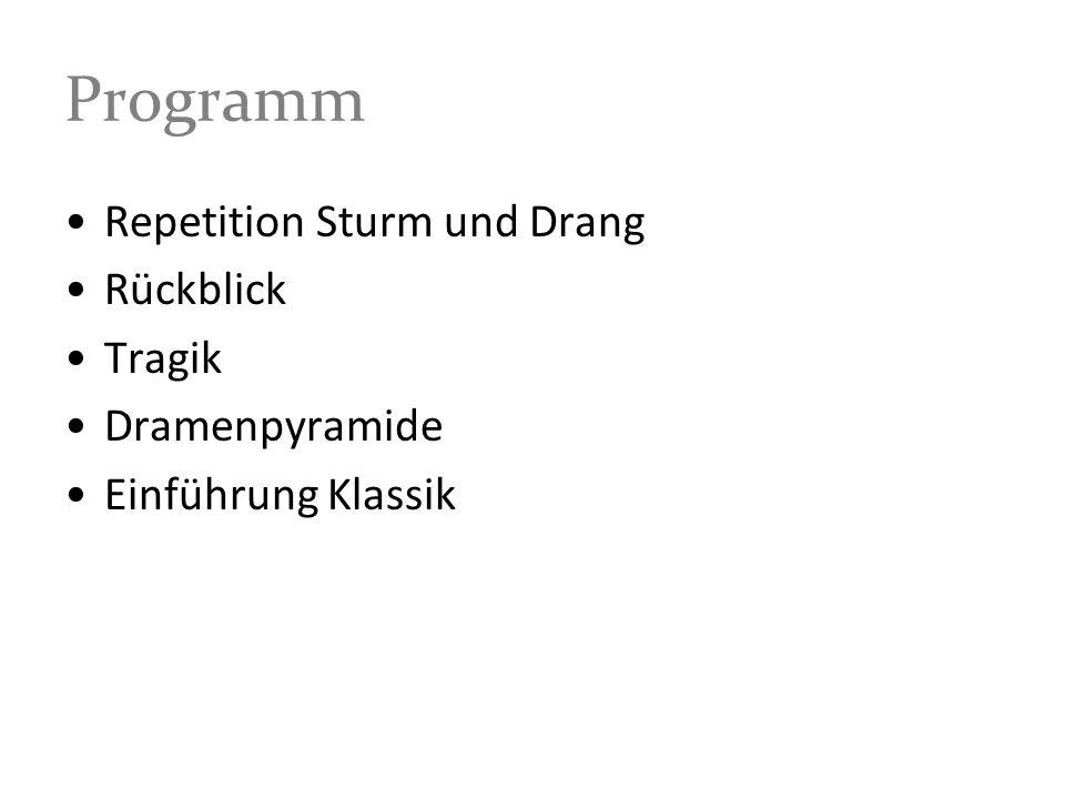 Programm Repetition Sturm und Drang Rückblick Tragik Dramenpyramide