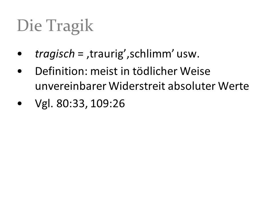 Die Tragik tragisch = 'traurig''schlimm' usw.