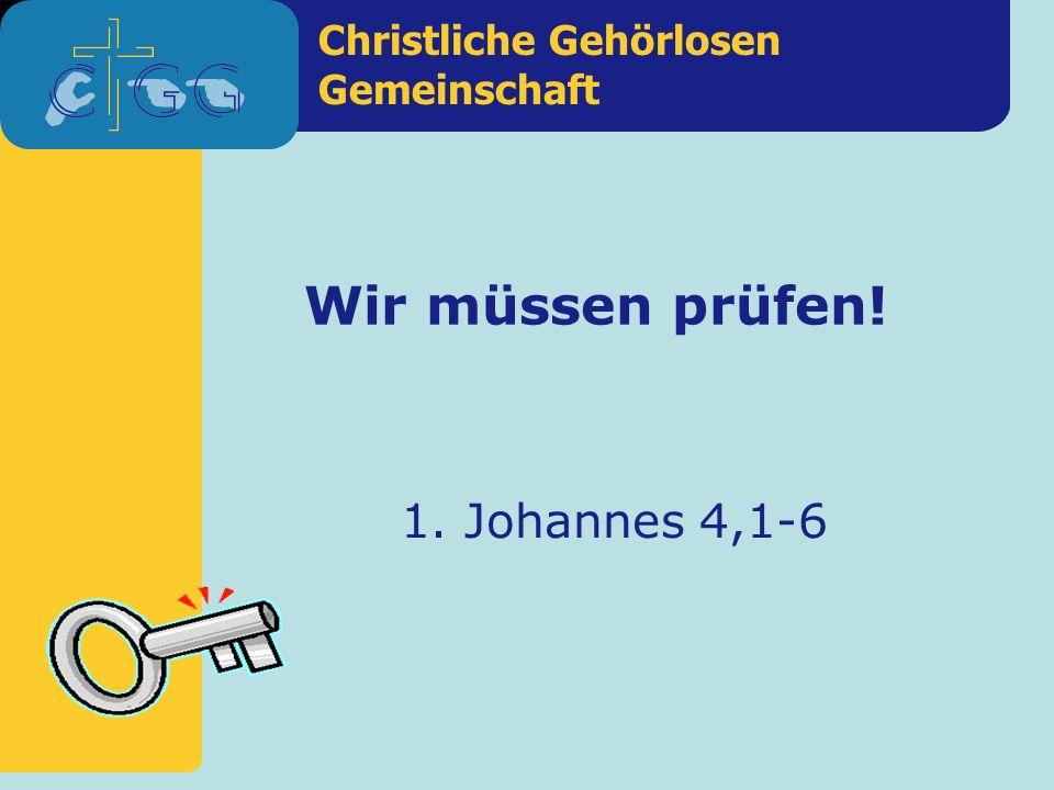 Wir müssen prüfen! 1. Johannes 4,1-6