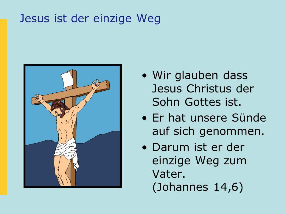 Jesus ist der einzige Weg