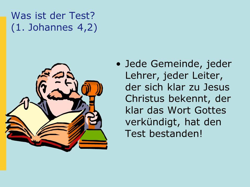 Was ist der Test (1. Johannes 4,2)