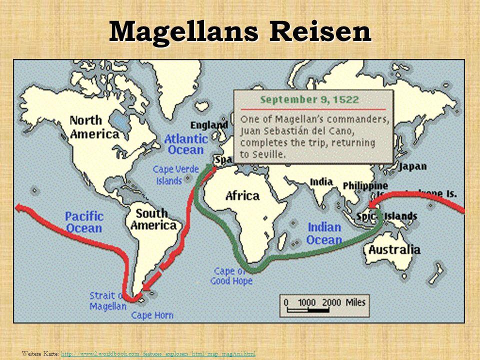 Magellans Reisen Weitere Karte: http://www2.worldbook.com/features/explorers/html/map_magAni.html