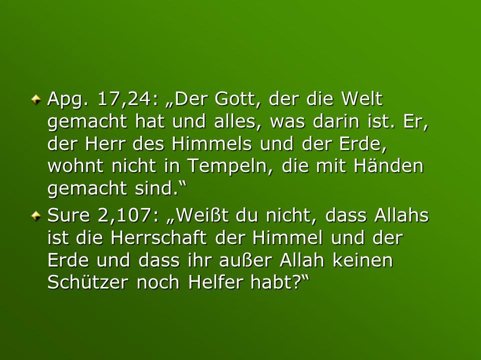 """Apg. 17,24: """"Der Gott, der die Welt gemacht hat und alles, was darin ist. Er, der Herr des Himmels und der Erde, wohnt nicht in Tempeln, die mit Händen gemacht sind."""