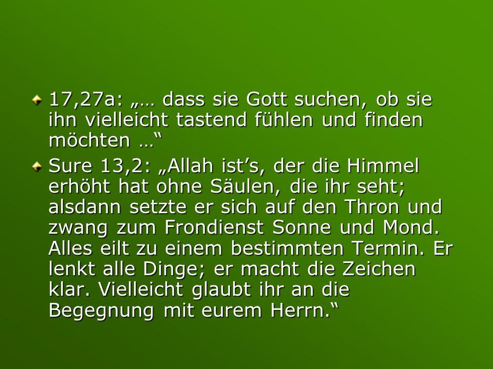 """17,27a: """"… dass sie Gott suchen, ob sie ihn vielleicht tastend fühlen und finden möchten …"""