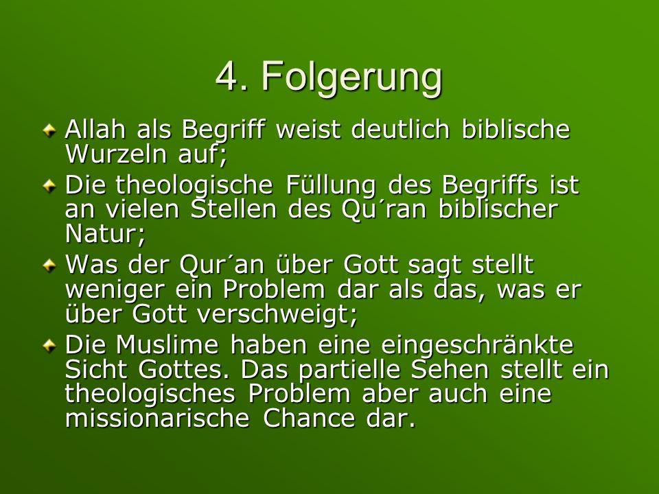 4. Folgerung Allah als Begriff weist deutlich biblische Wurzeln auf;