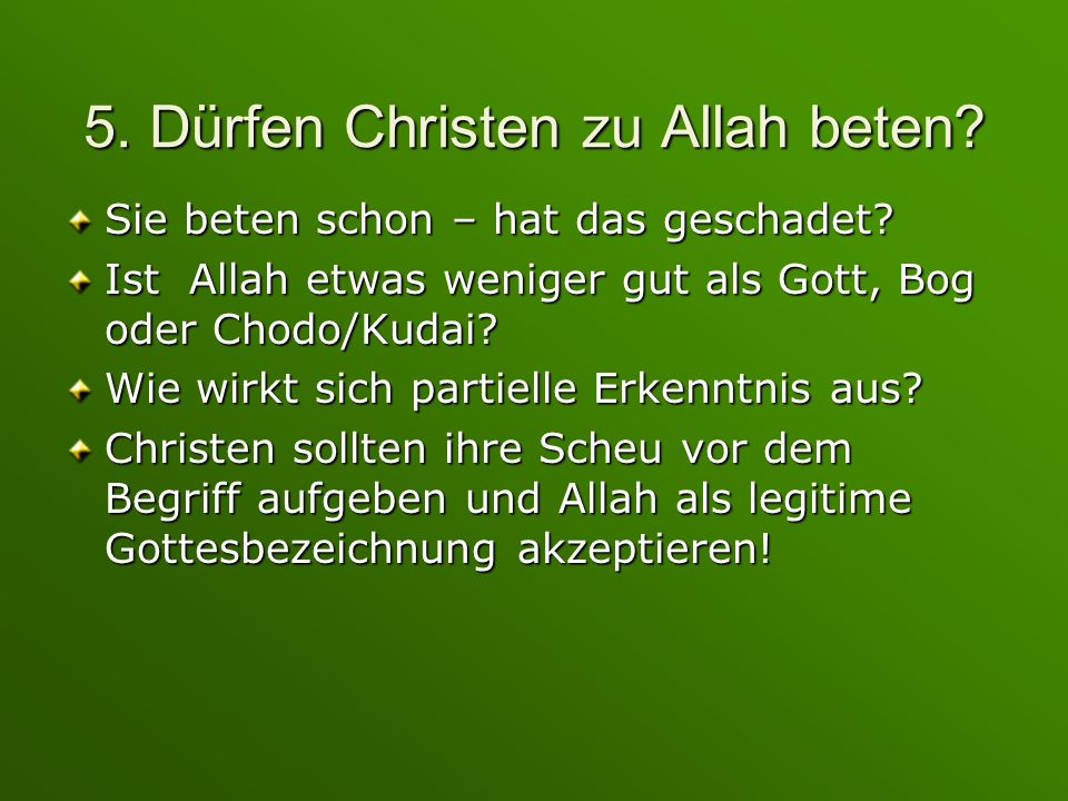 5. Dürfen Christen zu Allah beten