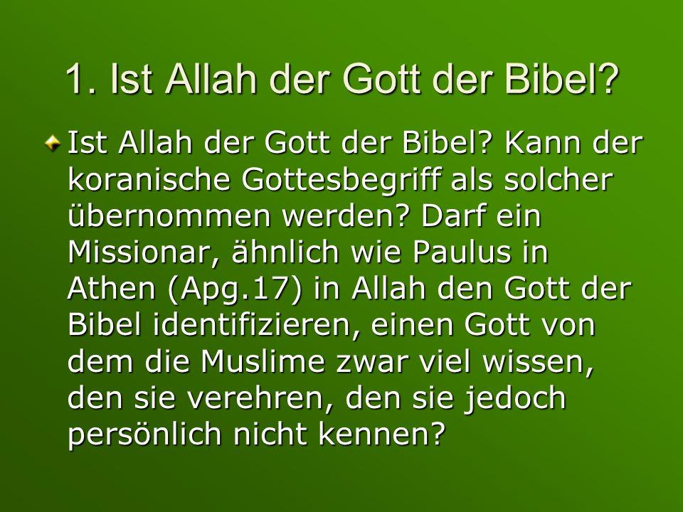 1. Ist Allah der Gott der Bibel