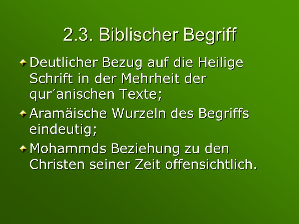 2.3. Biblischer Begriff Deutlicher Bezug auf die Heilige Schrift in der Mehrheit der qur´anischen Texte;
