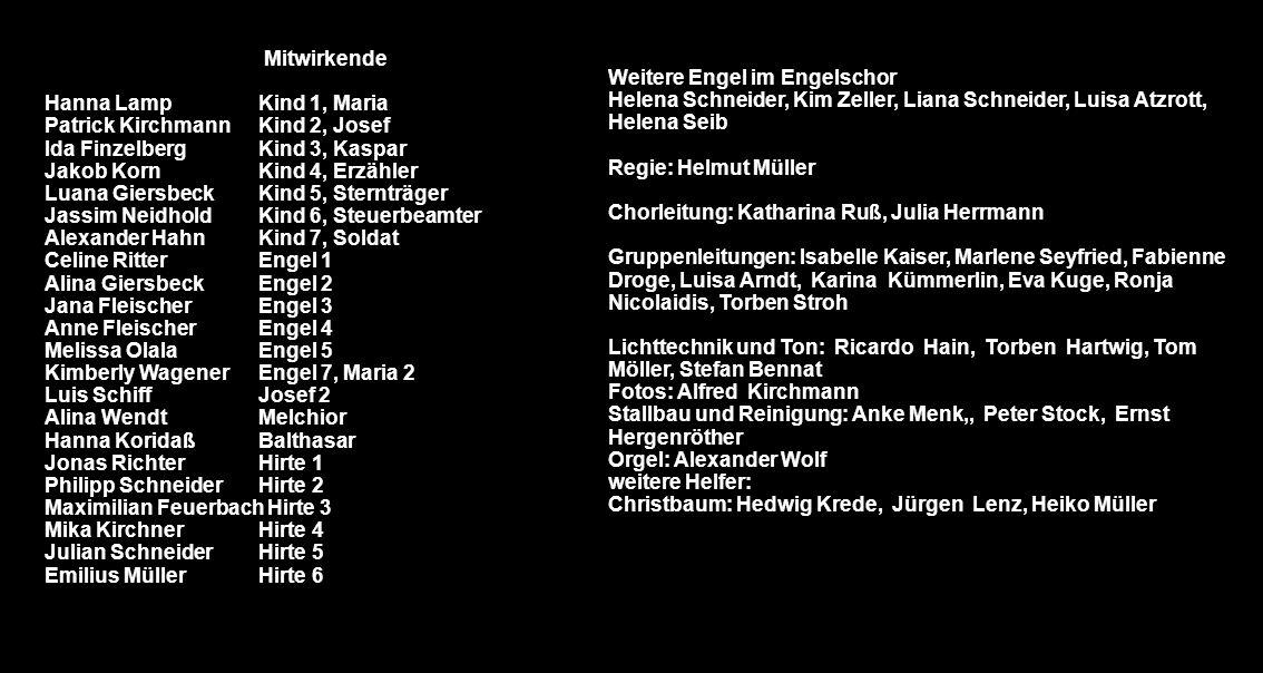 Mitwirkende Hanna Lamp Kind 1, Maria. Patrick Kirchmann Kind 2, Josef. Ida Finzelberg Kind 3, Kaspar.