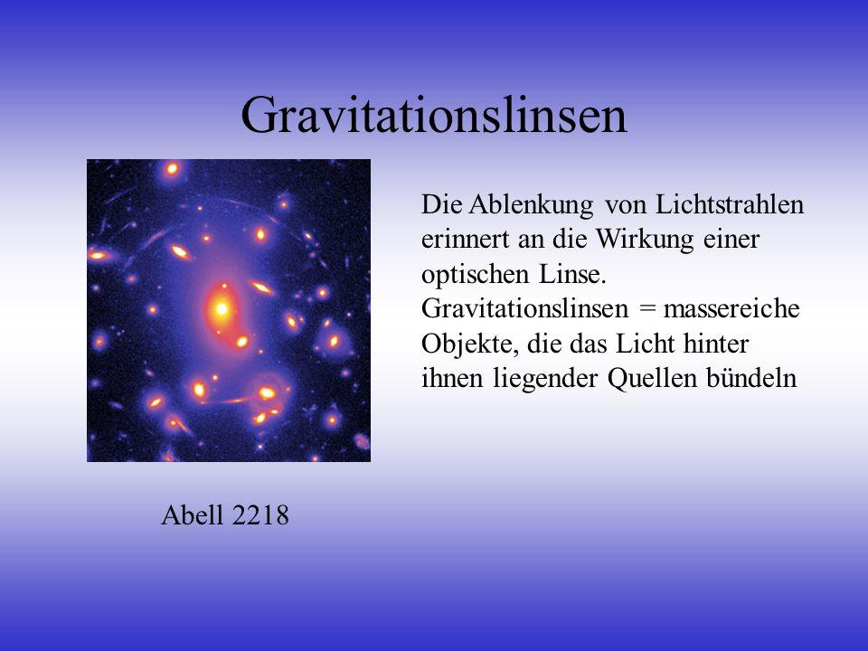Gravitationslinsen Die Ablenkung von Lichtstrahlen erinnert an die Wirkung einer optischen Linse.