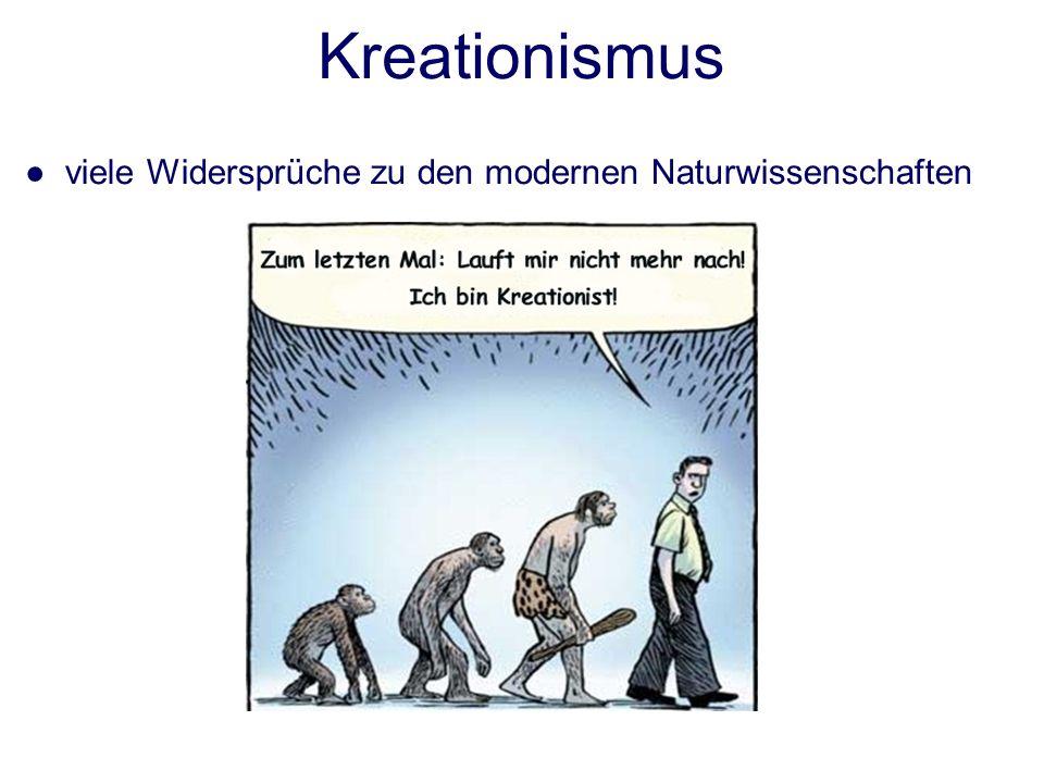 Kreationismus ● viele Widersprüche zu den modernen Naturwissenschaften
