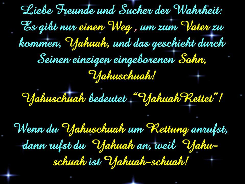 Yahuschuah bedeutet YahuahRettet !