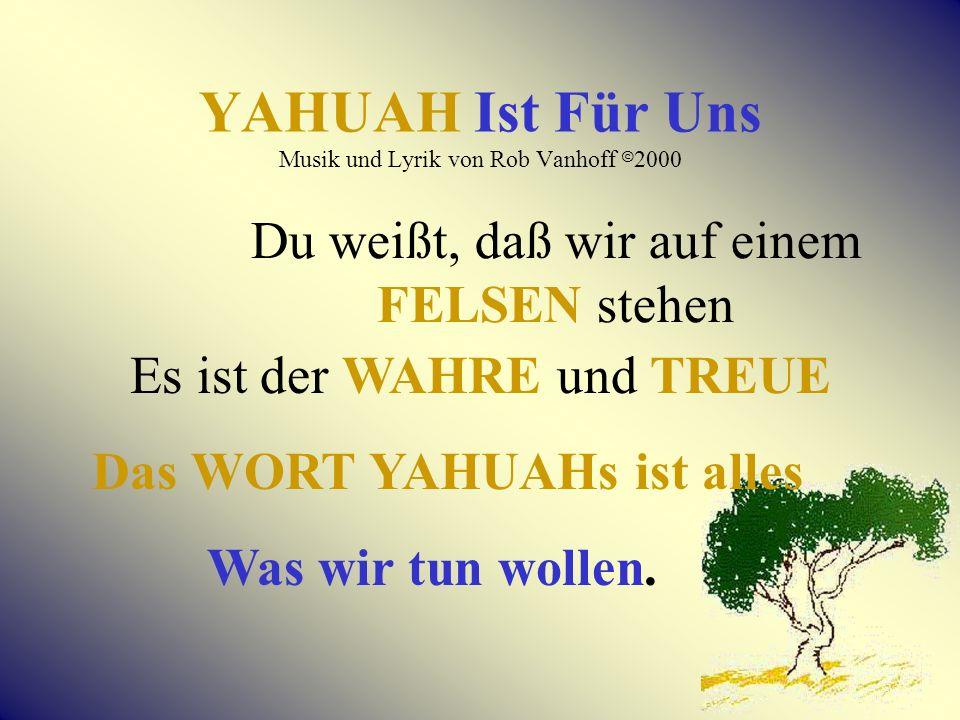 YAHUAH Ist Für Uns Musik und Lyrik von Rob Vanhoff 82000