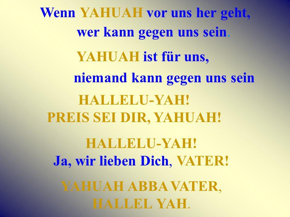 HALLELU-YAH! PREIS SEI DIR, YAHUAH!
