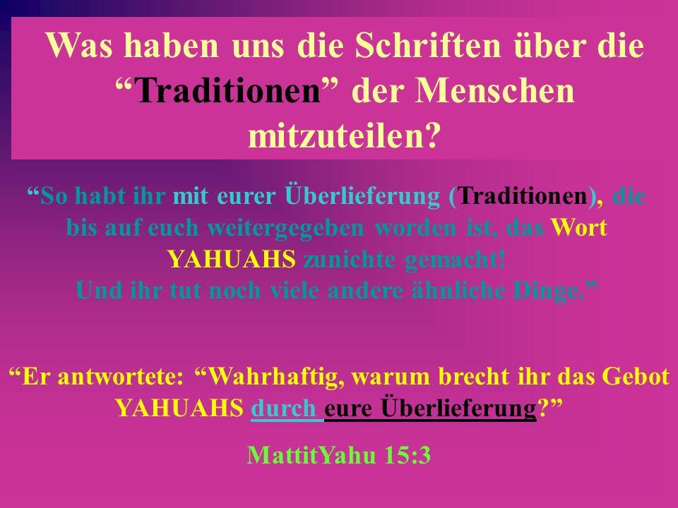 Was haben uns die Schriften über die Traditionen der Menschen mitzuteilen